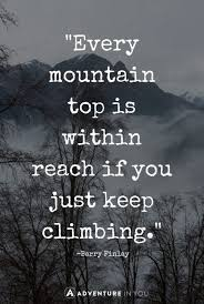 Quotes About Climbing Best Best Mountain Quotes To Inspire The Adventure In You