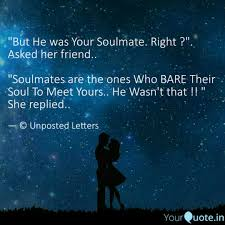 But He Was Your Soulmate Quotes Writings By Sonali Gupta