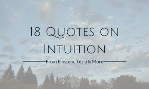 Intuition Quotes Impressive 48 Intuition Quotes From Einstein Tesla More Dawning Perspective