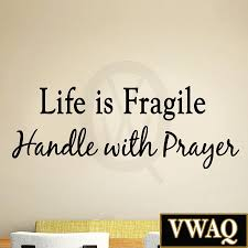 Small Picture Life is Fragile Handle with Prayer Vinyl Wall Art Religious Home