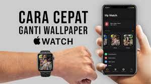 Ganti Wallpaper Apple Watch via iPhone ...