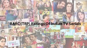 Barc Trp Ratings Of Indian Tv Serials December 2019 Updates