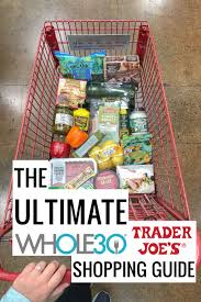 the ultimate whole30 trader joe s ping guide
