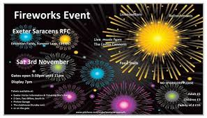 pop along to exeter saracens rfc s fireworks display on november 3 there will also be a licensed bar live from the loose cannons food stalls and