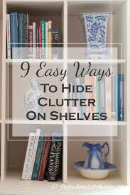 Have other suggestions for how to hide clutter on shelves? Tell us in the  section below.