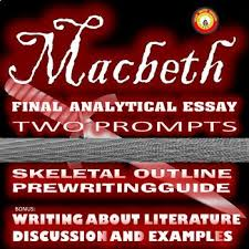 best macbeth analysis ideas language and  macbeth final analysis essay two prompts prewriting guided outline