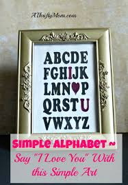 simple alphabet say i love you with easy to make art art mother sday valentine sday love thriftygifts easygifts mother sdaygifts