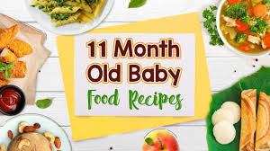 11 Months Old Baby Food Chart Along With Homemade Recipes