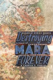 destroying mara forever buddhist ethics essays in honor of damien  7345394