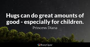 parenting quotes brainyquote hugs can do great amounts of good especially for children princess diana