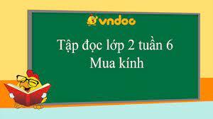 Tập đọc lớp 2: Mua kính - Giải bài tập SGK Tiếng Việt 2 tập 1 - VnDoc.com