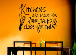 kitchen quotes wall art decals kitchens are made for long talks and close friends on kitchen wall art lettering with kitchen quotes wall art decals kitchens are made for long talks
