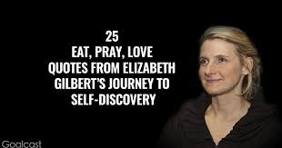 Eat Pray Love Quotes Custom The 48 Best Eat Pray Love Quotes By Elizabeth Gilbert
