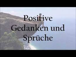 Positive Gedanken Sprüche Für Jeden Tag Zitate Und Quotes Status