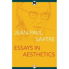 essays in aesthetics by jean paul sartre
