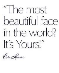 Beauty Face Quotes Best Of 24 Best Inspiration Images On Pinterest Estee Lauder Famous