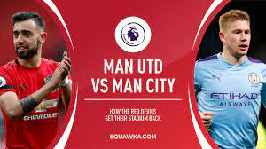 The Manchester derby 2020: Can Bruno Fernandes help United get their  stadium back?