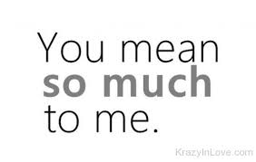 What You Mean To Me Quotes New 48 Best 'You Mean So Much To Me' Quotes Sayings ILove Messages