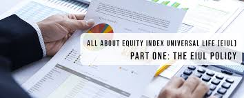 All About Equity Index Universal Life Eiul Part One The