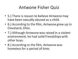 antwone fisher quiz antwone fisher was born in a state  3 antwone