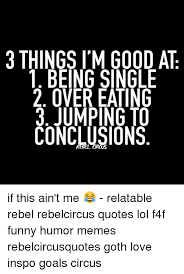 Jumping To Conclusions Quotes Enchanting 48 THINGS I'M GOOD AT BEING SINGLE OVER EATING 48 JUMPING TO