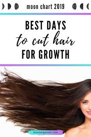 Best Days To Cut Hair For Growth Moon Chart 2019