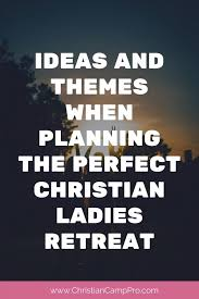 Christian Poster Ideas Ideas And Themes When Planning The Perfect Christian Ladies Retreat