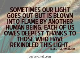 Light Albert Schweitzer Quotes. QuotesGram via Relatably.com