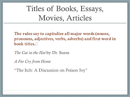 capitalization in titles of books essays articles movies and  3 titles of books essays