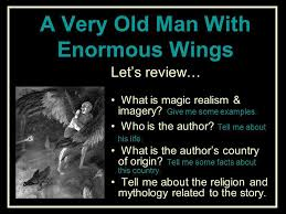 a very old man enormous wings by gabriel garcia marquez ppt a very old man enormous wings