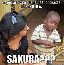 Sakura is useless - quickmeme via Relatably.com