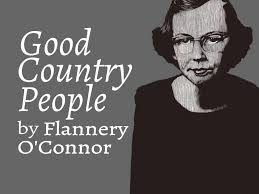 "good country people"" flannery o connor writing teacher tools a good man is hard to find"