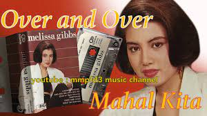 MELISSA GIBBS - Over and Over / Mahal Kita (Back2Back)[Cassette/1990] -  YouTube