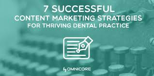 dental web marketing 7 content marketing strategies for thriving dental practices