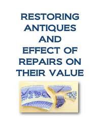 Restoring Antiques And Effect Of Repairs On Their Value By Marks4antiques Com Issuu