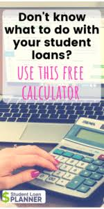Multiple Student Loan Calculator Our Student Loan Calculator Student Loan Planner