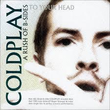 <b>Coldplay</b> - A <b>Rush Of</b> B-Sides To Your Head (2003, CD) | Discogs