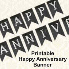 happy anniversary banners happy anniversary banner diy printable chalkboard anniversary