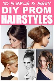 if you re looking for easy and glamorous prom hairstyles you can create from the