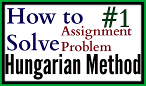 how to solve an assignment problem hungarian method