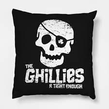 Ghillies R Tight Enough