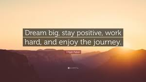"Quotes About Dreaming Big And Working Hard Best of Urijah Faber Quote ""Dream Big Stay Positive Work Hard And Enjoy"