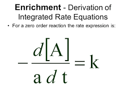 11 enrichment derivation of integrated rate equations for a zero order reaction the rate expression is