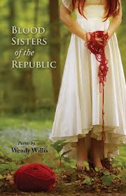 Blood Sisters of the Republic by Wendy Willis — Press 53