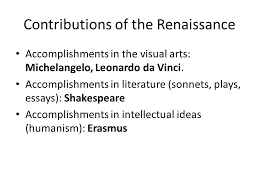what was the renaissance ppt  contributions of the renaissance