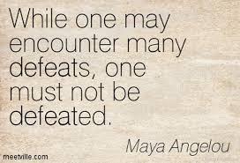 defeat quotes. whileonemayencountermantdefeats defeat quotes