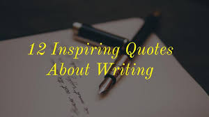 40 Inspiring Quotes About Writing Writers Write Cool Inspirational Writing Quotes