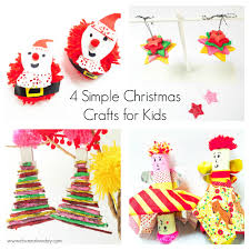 Kids Christmas Crafts 4 Simple Christmas Crafts For Kids Oh Creative Day