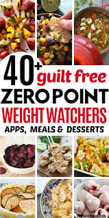 fill up on these 40 zero point weight watchers meals and snacks ting can