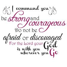 Be Strong And Courageous Quotes Cool I Command You Be Strong And Courageous Bible Wall Quote Wall Art